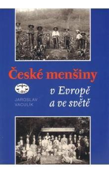 Jaroslav Vaculík: České menšiny v Evropě a ve světě cena od 306 Kč