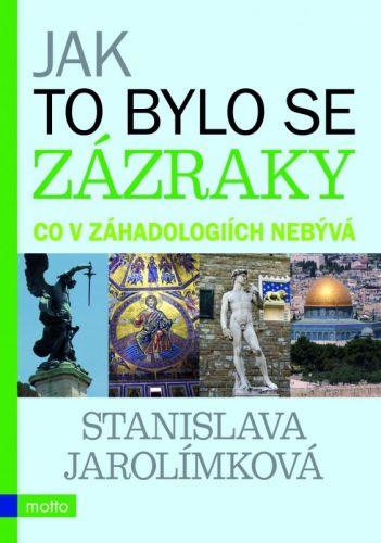 Stanislava Jarolímková: Jak to bylo se zázraky cena od 225 Kč