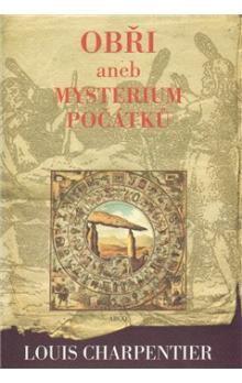 Louis Charpentier: Obři aneb Mysterium počátků cena od 200 Kč