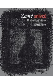 Alfred Kubin: Země snivců cena od 201 Kč