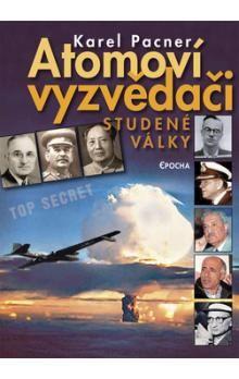 Karel Pacner: Atomoví vyzvědači studené války cena od 178 Kč