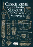 Zdeněk Měřínský: České země od příchodu Slovanů po Velkou Moravu I. cena od 372 Kč
