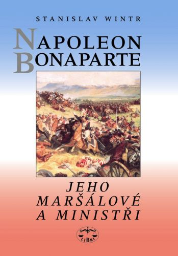 Stanislav Wintr: Napoleon Bonaparte cena od 267 Kč