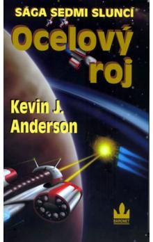 Anderson, Kevin J.: Ocelový roj cena od 160 Kč