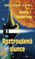Kevin J. Anderson: Roztroušená slunce cena od 160 Kč