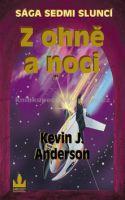 Kevin J. Anderson: Z ohně a noci cena od 164 Kč