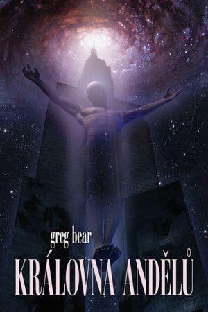 Greg Bear: Královna andělů cena od 177 Kč