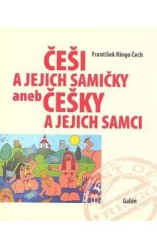 František Ringo Čech: Češi a jejich samičky aneb Češky a jejich samci cena od 208 Kč