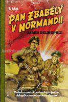 James Delingpole: Pan Zbabělý v Normandii 1. část cena od 99 Kč