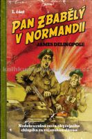 James Delingpole: Pan Zbabělý v Normandii cena od 99 Kč