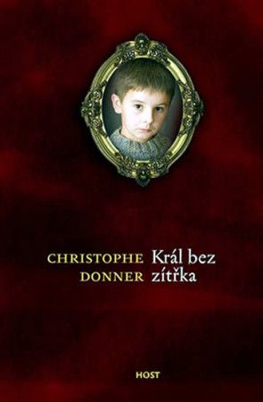 Christophe Donner: Král bez zítřka cena od 186 Kč