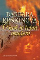 Barbara Erskine: Oheň je tvým osudem - 3. vydání cena od 215 Kč