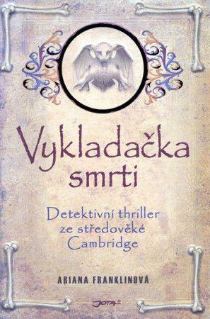 Franklinová Ariana: Vykladačka smrti - Detektivní thriller ze středověké Cambridge cena od 214 Kč