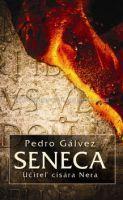 Pedro Gálvez: Seneca - Učiteľ cisára Nera cena od 280 Kč