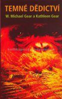 Gear, W. Michael; Gear, Kathleen: Temné dědictví cena od 259 Kč