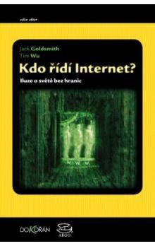 Jack Goldsmith, Tim Wu: Kdo řídí Internet? cena od 205 Kč