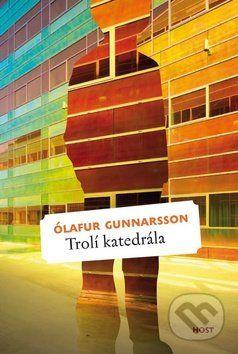 Ólafur Gunnarsson: Trolí katedrála cena od 181 Kč