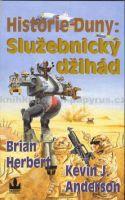 Herbert, Brian; Anderson, Kevin J.: Historie Duny: Služebnický Džihád cena od 150 Kč
