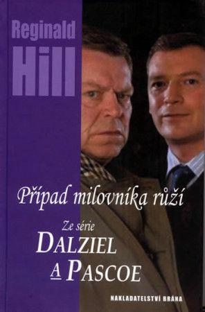 Reginald Hill: Případ milovníka růží - Ze série Dalziel a Pascoe - Reginald Hill cena od 257 Kč
