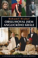 Hrabal, Bohumil: Obsluhoval jsem anglického krále cena od 0 Kč