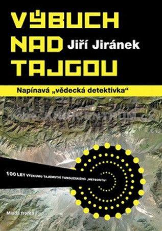 Jiří Jiránek: Výbuch nad tajgou cena od 279 Kč