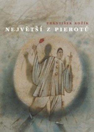 František Kožík: Největší z pierotů cena od 46 Kč
