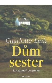 Charlotte Link: Dům sester cena od 243 Kč