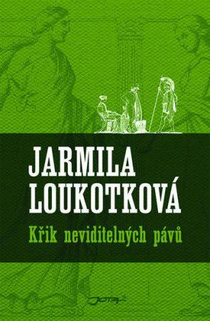 Jarmila Loukotková: Křik neviditelných pávů cena od 189 Kč