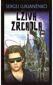 Sergej Lukjaněnko: Lživá zrcadla cena od 205 Kč