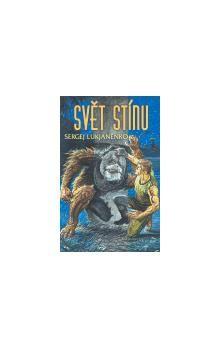 Sergej Lukjaněnko: Svět Stínu cena od 210 Kč