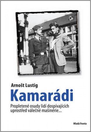 Arnošt Lustig: Kamarádi cena od 288 Kč