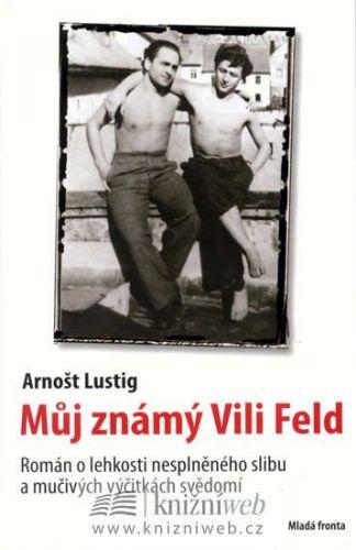 Arnošt Lustig: Můj známý Vili Feld cena od 319 Kč