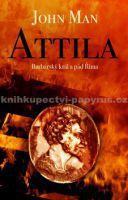John Man: Attila - Barbarský král a pád Říma cena od 239 Kč