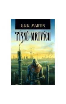 Martin George R. R.: Písně mrtvých cena od 226 Kč