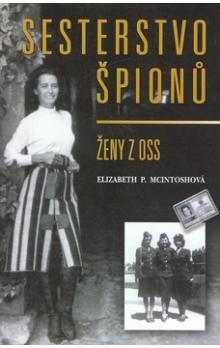 Elizabeth McIntosh: Sesterstvo špionů cena od 178 Kč