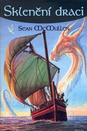 Sean McMullen: Sklenění draci cena od 181 Kč
