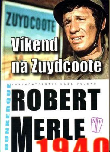 Robert Merle: Víkend na Zuydcoote cena od 175 Kč