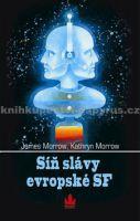 Kathryn Morrow, James Morrow: Síň slávy evropské SF cena od 170 Kč