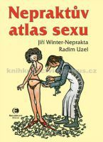 Jiří Winter-Neprakta, Radim Uzel: Nepraktův atlas sexu cena od 194 Kč
