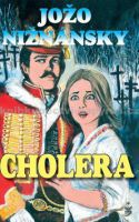Nižnánsky, Jožo: Cholera cena od 214 Kč