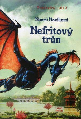 Naomi Noviková: Temeraire 2 - Nefritový trůn cena od 186 Kč