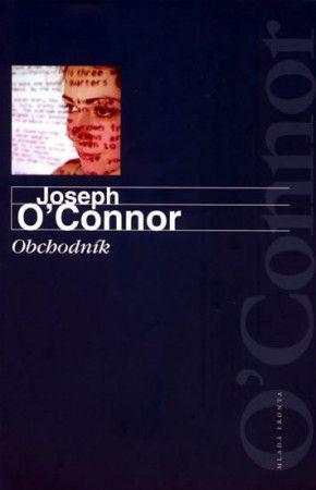 Joseph O´Connor: Obchodník cena od 194 Kč