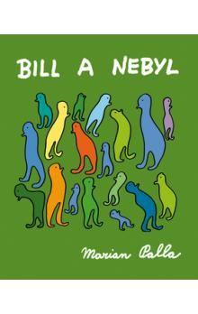 Marian Palla: Bill a Nebyl cena od 202 Kč