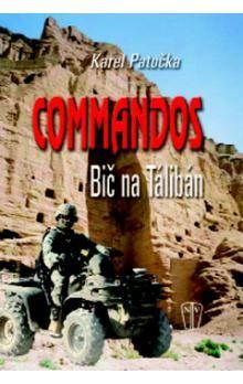 Karel Patočka: Commandos - bič na Taliban cena od 185 Kč