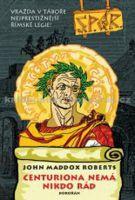 John Maddox  Roberts: Centuriona nemá nikdo rád (SPQR VI) (E-KNIHA) cena od 178 Kč