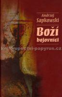 Andrzej Sapkowski: Boží bojovníci cena od 359 Kč