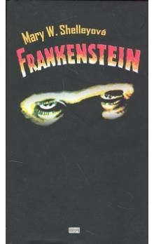 Mary Wollstonecraft Shelley: Frankenstein cena od 187 Kč