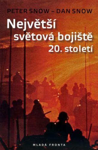 Peter Snow, Dan Snow: Největší světová bojiště 20. století cena od 267 Kč
