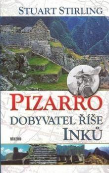 Stuart Stirling: Pizarro - dobyvatel říše Inků cena od 123 Kč
