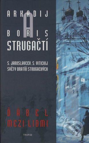 Boris Strugackij, Arkadij Strugackij: Ďábel mezi lidmi cena od 240 Kč